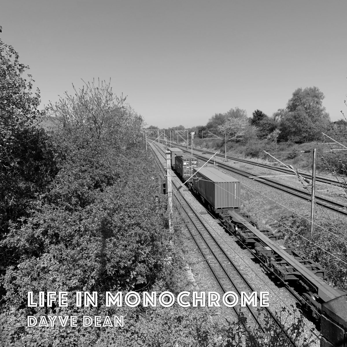 Cover artwork for Life In Monochrome single by Dayve Dean